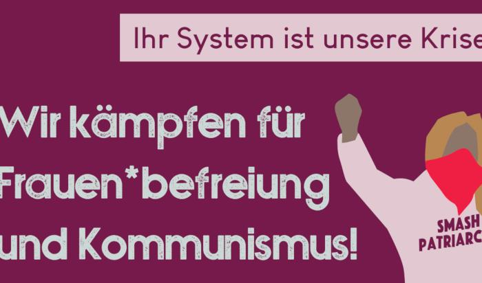 Am 8. März auf die Straße: Für Frauen*befreiung und Kommunismus!